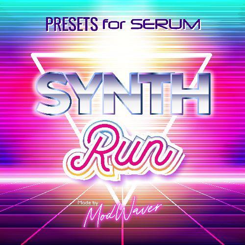 Serum vst presets - Synth Run by Modwaver
