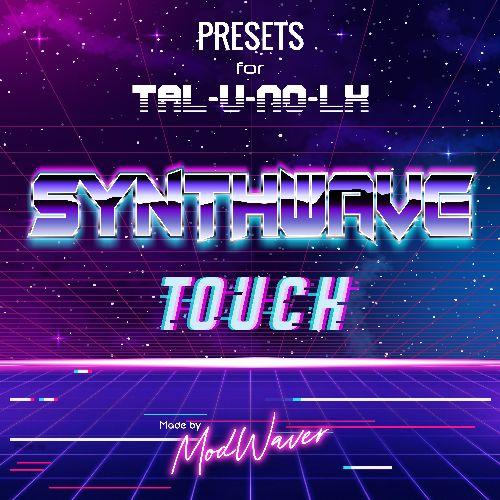 Tal U-no-lx presets - Synthwave Touch by Modwaver